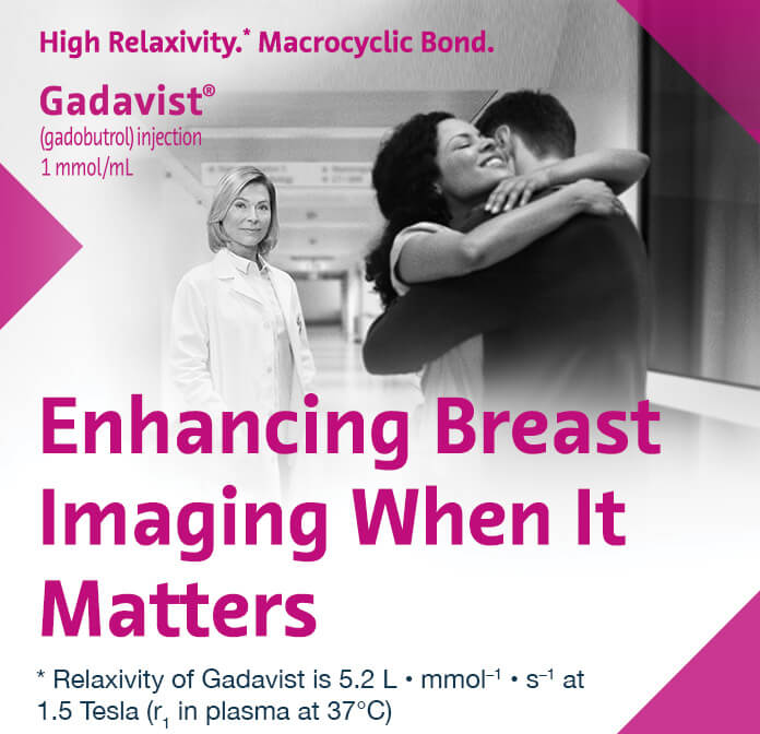High Relaxivity.* Macrocyclic Bond. Enhancing Breast Imaging When It Matters.